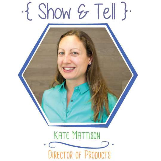 Show and Tell : Kate Mattison