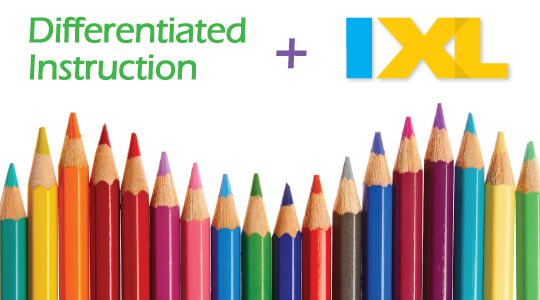 IXL Makes Differentiated Instruction Easy
