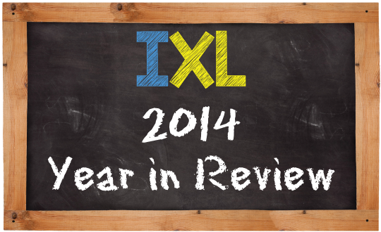 IXL's 2014 Year in Review