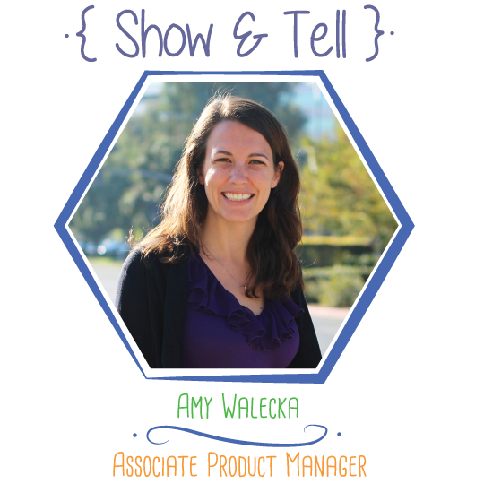 Show and Tell: Amy Walecka