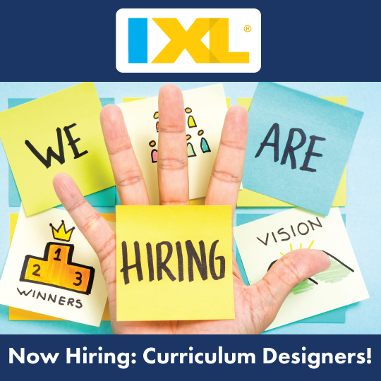IXL is Hiring Curriculum Designers!