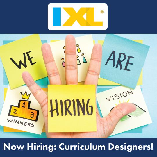 IXL is Hiring Curriculum Designers!
