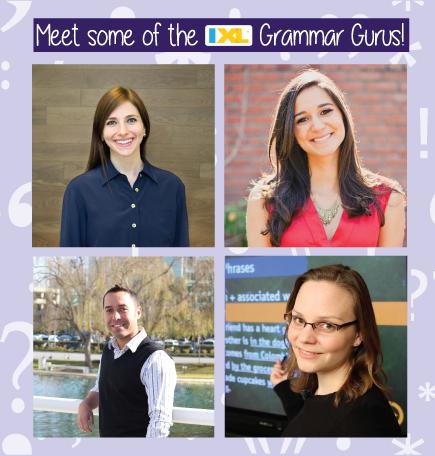Meet IXL's Grammar Gurus!