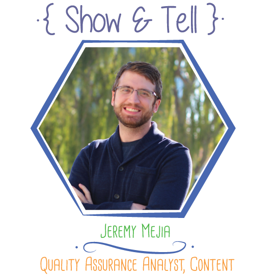 Show and Tell: Jeremy Mejia