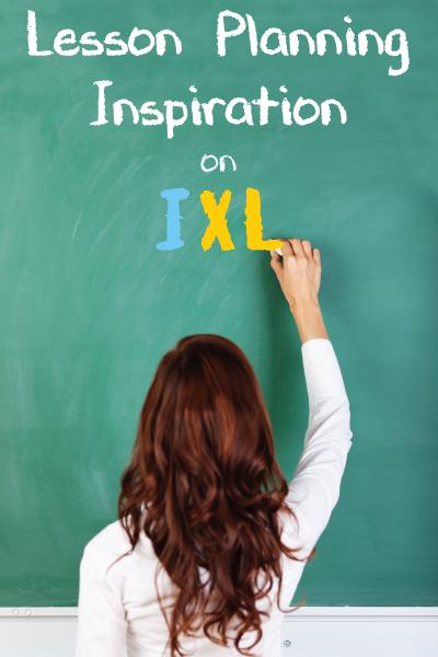 Lesson Plan Inspiration on the IXL Community