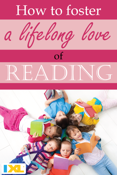 Strategies to Foster a Lifelong Love of Reading