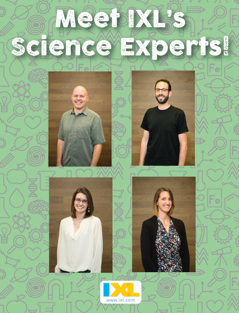 Meet IXL's Science Experts!