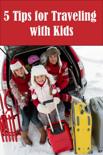 Over the River and Through the Woods: 5 Tips to Travel with Kids