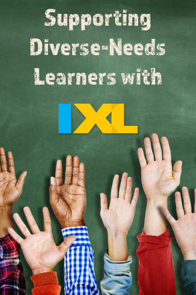How to Use IXL to Support Diverse Learners
