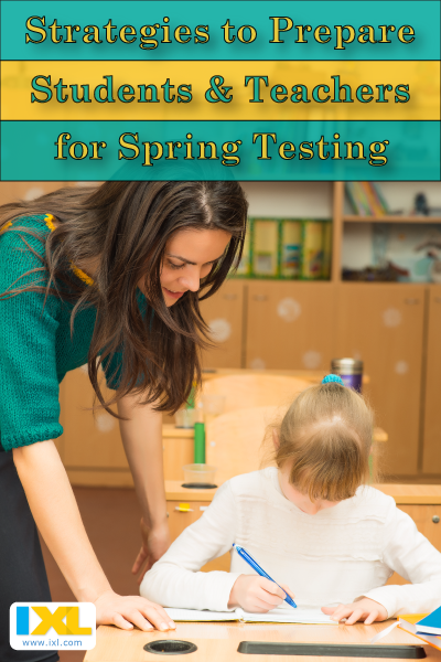Strategies to Prep for Spring Testing