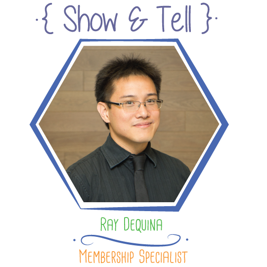 Show and Tell: Ray Dequina