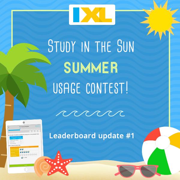 IXL Study in the Sun Contest 2016: Leaderboard Update #1