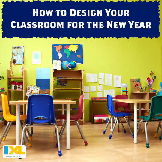 How to Design Your Classroom for the New School Year
