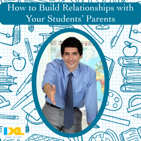 4 Ways to Build Relationships with Your Students' Parents