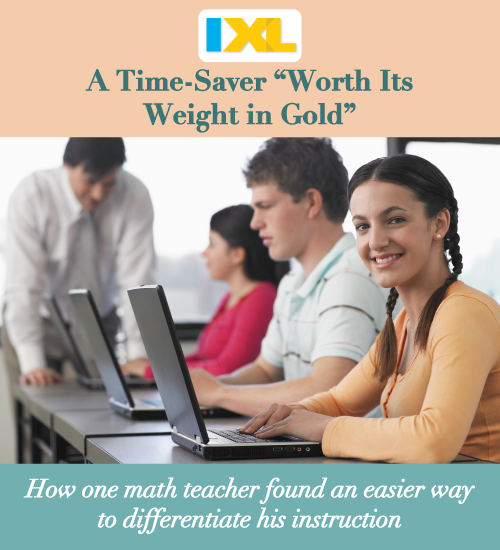 "IXL: A Time-Saver ""Worth Its Weight in Gold"""