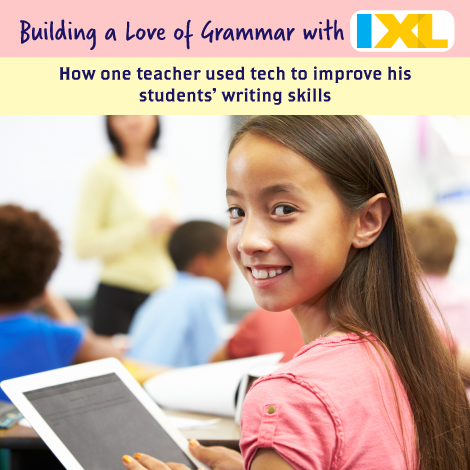 Building a Love of Grammar with IXL