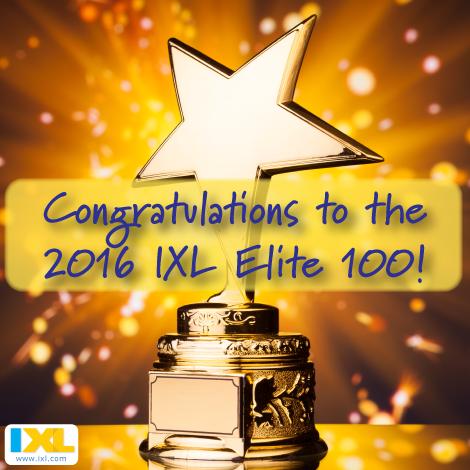 Congratulations to the New IXL Elite 100!