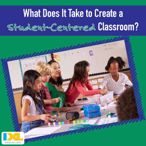 What Does It Take to Have a Student-Centered Classroom?