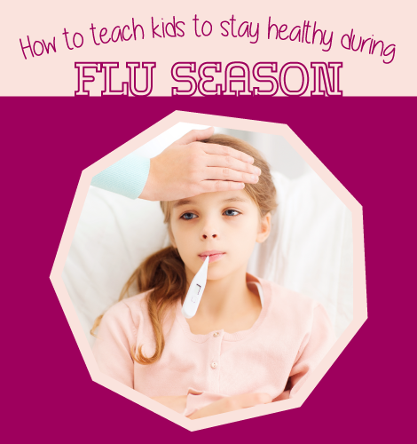 Teaching Kids to Stay Healthy During Flu Season