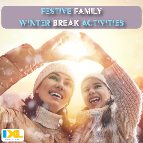 Festive Family Activities for an Enlightening Winter Break