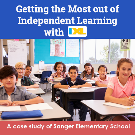 Getting the Most out of Independent Learning with IXL