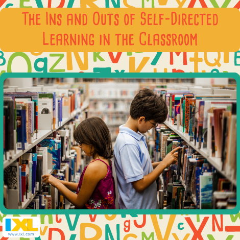 The Ins and Outs of Self-Directed Learning in the Classroom