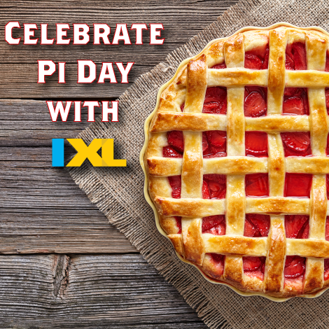 Celebrate Pi Day with IXL!