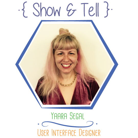 Show and Tell: Yaara Segal