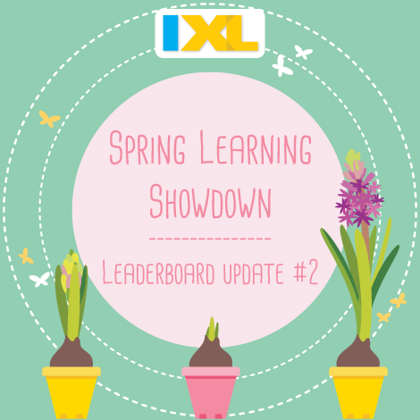 IXL Spring Learning Showdown 2017: Leaderboard Update #2