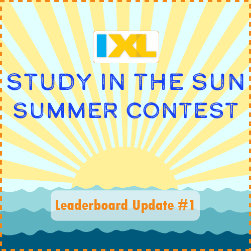 IXL Study in the Sun Contest 2017: Leaderboard Update #1