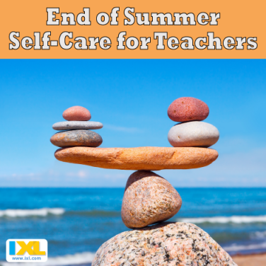 End of Summer Self-Care for Teachers