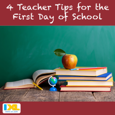 4 Teacher Tips for the First Day of School