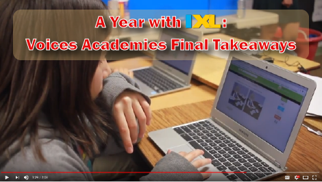 A Year with IXL: Voices Academies Final Takeaways