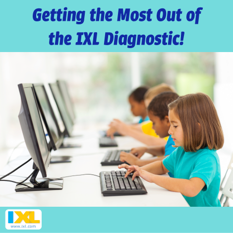 Getting the Most Out of the IXL Continuous Diagnostic