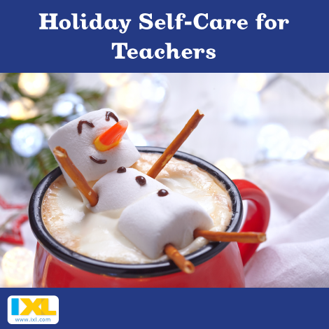 Holiday Self-Care for Teachers
