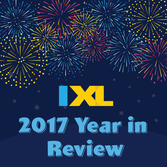 IXL's 2017 Year in Review