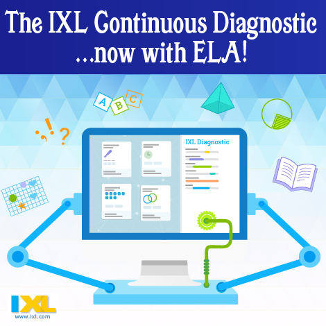 The IXL Continuous Diagnostic...now with ELA!