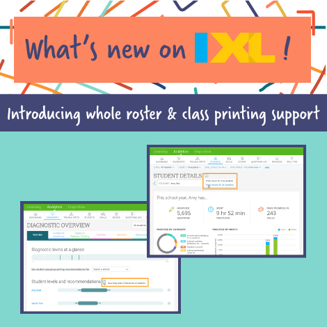 New in IXL: Whole roster and class printing support!