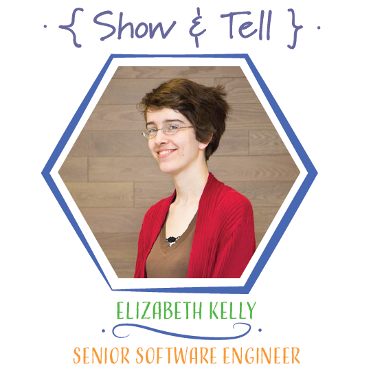 Show and Tell: Elizabeth Kelly