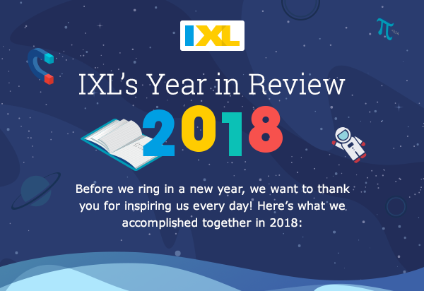 IXL's 2018 Year in Review