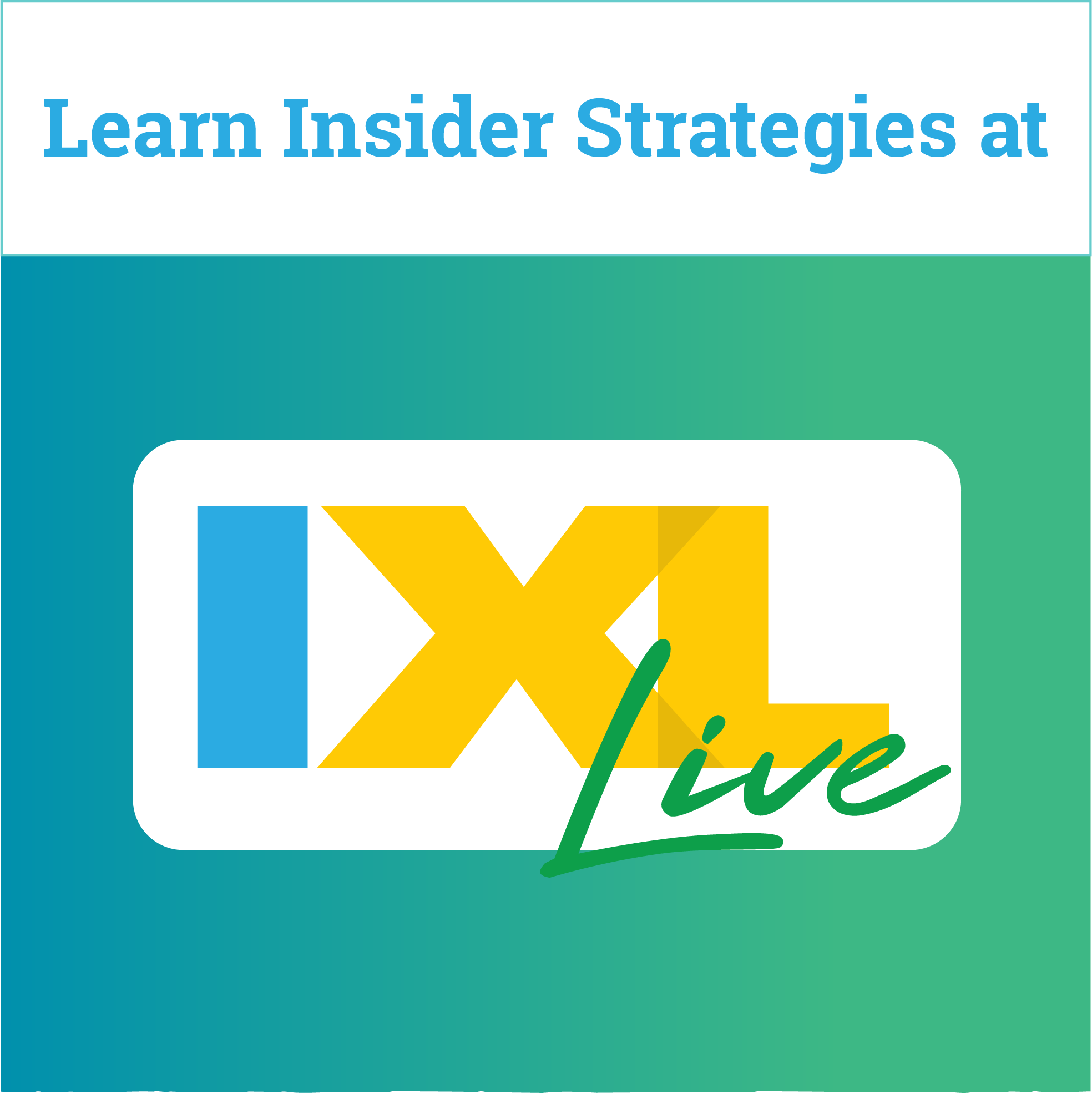 Join us at IXL Live this spring!