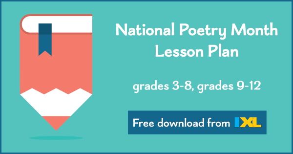 National Poetry Month: Free ELA Lesson Plans for Grades 3-8, 9-12