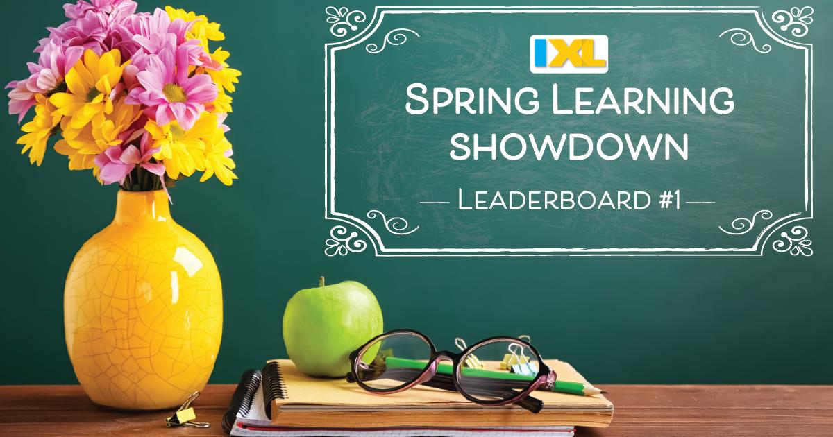 IXL Spring Learning Showdown 2019: Leaderboard Update #1