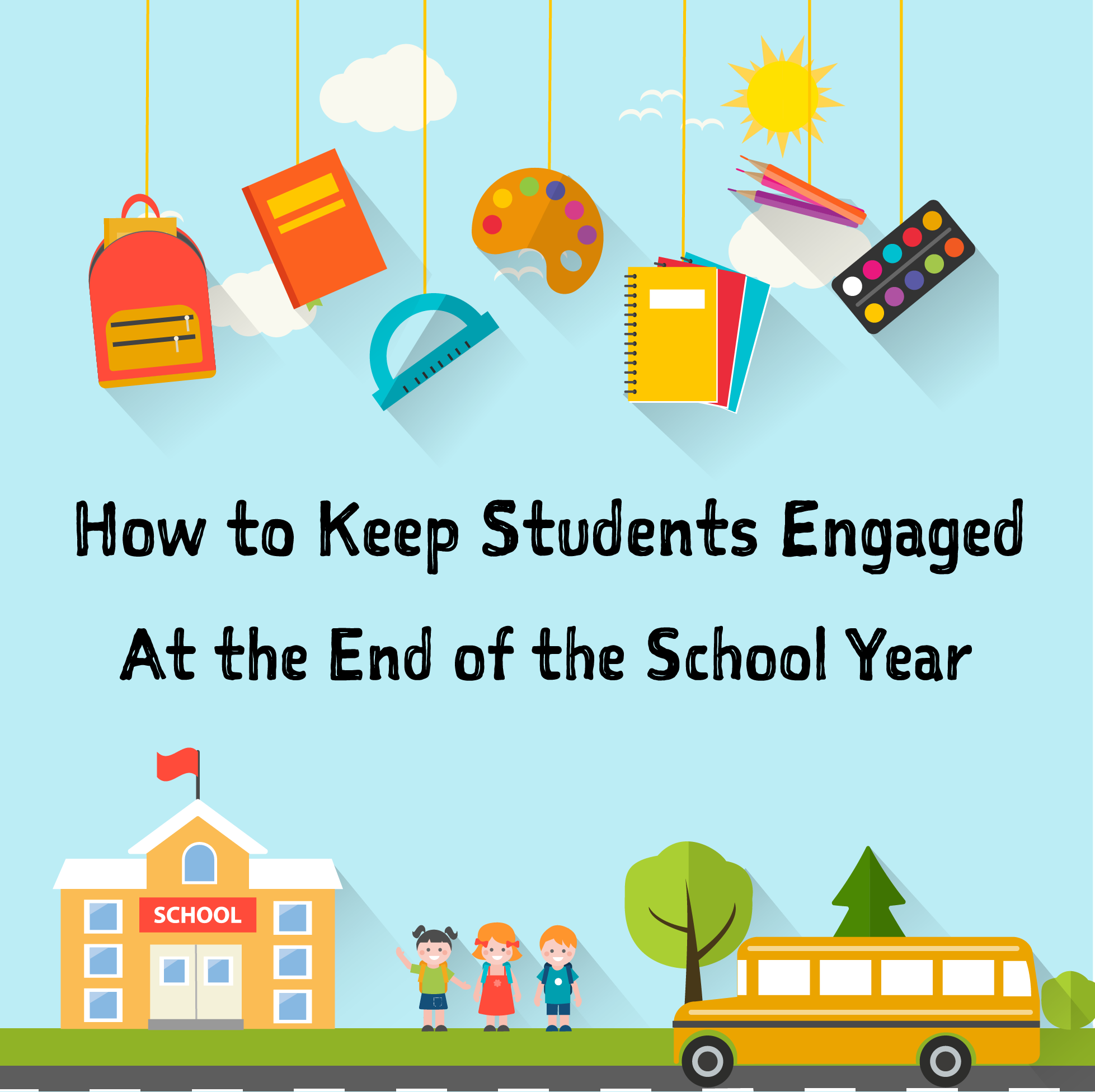 Strategies for Keeping Students Engaged at the End of the Year