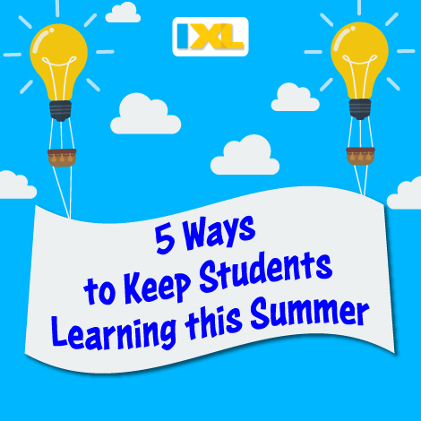5 Ways to Keep Students Learning this Summer
