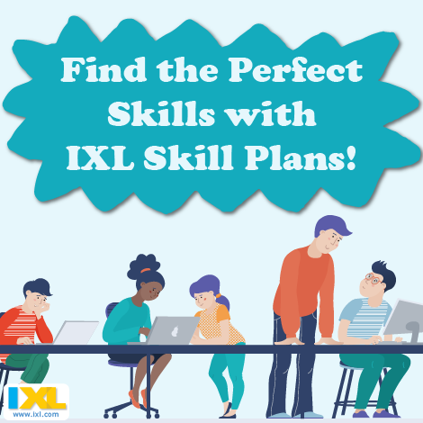 Find the Perfect Skills with IXL Skill Plans!