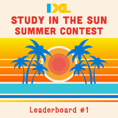 IXL Study in the Sun Contest 2019: Leaderboard Update #1