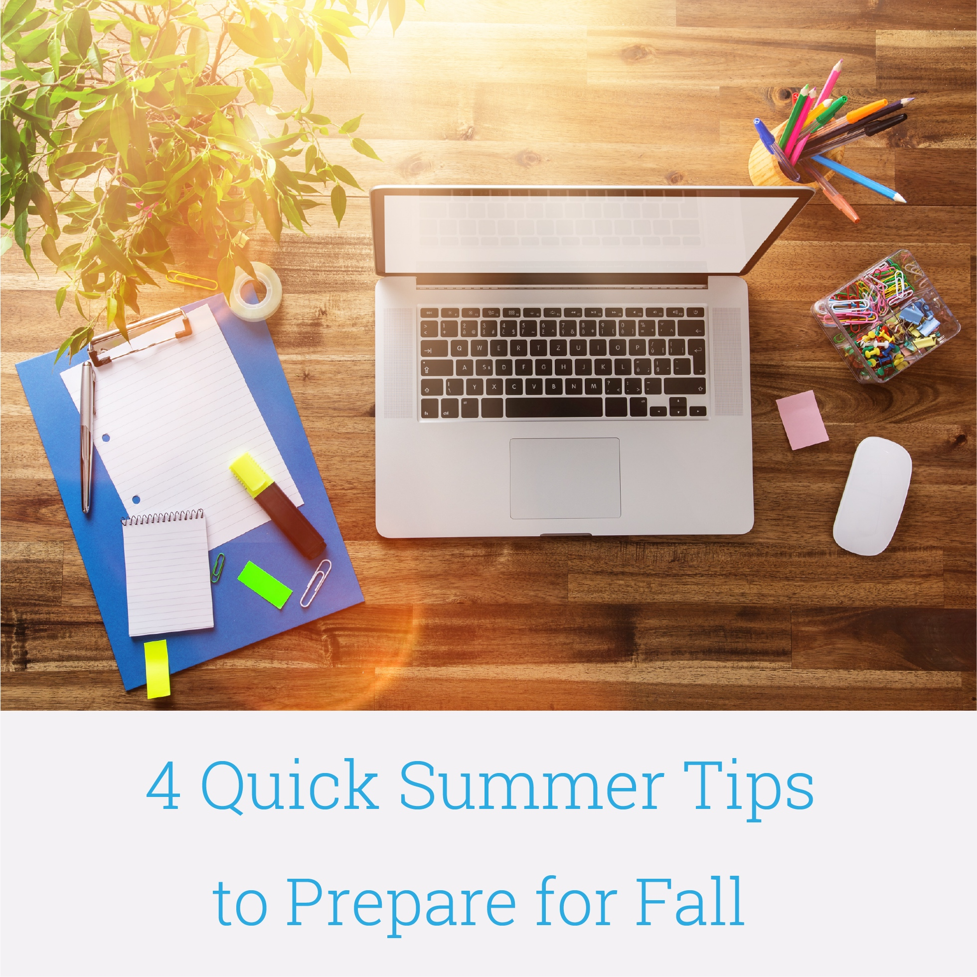 Four Things Teachers Can Do in the Summer for an Easier Back-to-School Season