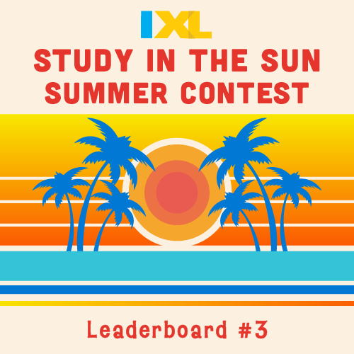 IXL Study in the Sun Contest 2019: Leaderboard Update #3
