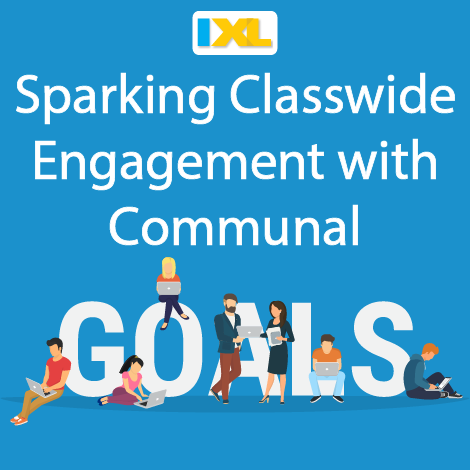 We're all in this together: Sparking Classwide Engagement with Communal Goal Setting